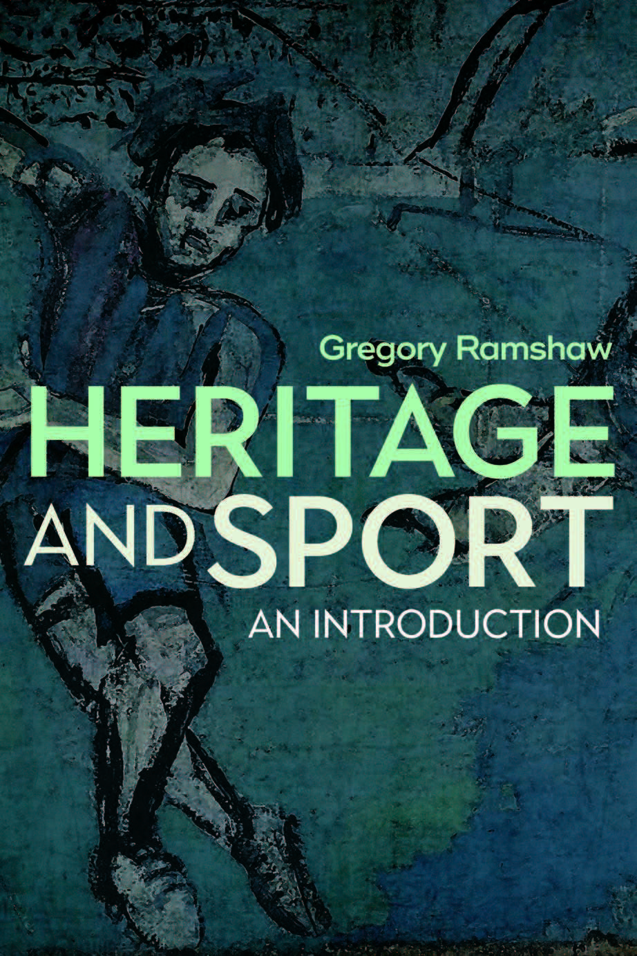 Heritage, Sport and Tourism: Sporting Pasts – Tourist Futures (Sport in the Global Society)